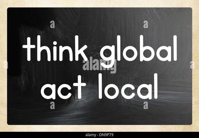 What is Think Global, Act Local?