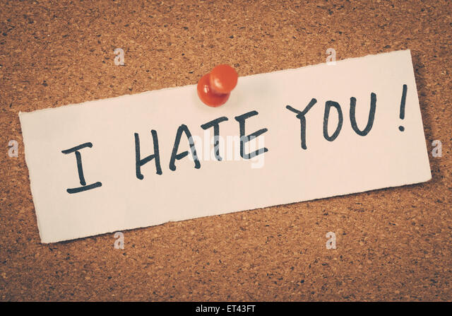 I hate you - Stock Image