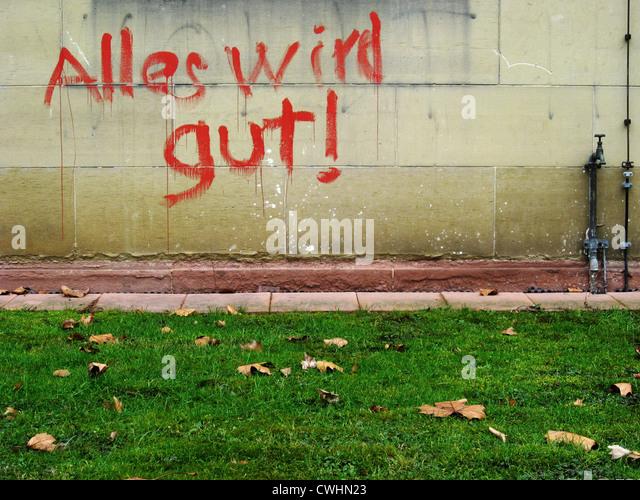 graffiti,sayings,alles wird gut - Stock Image