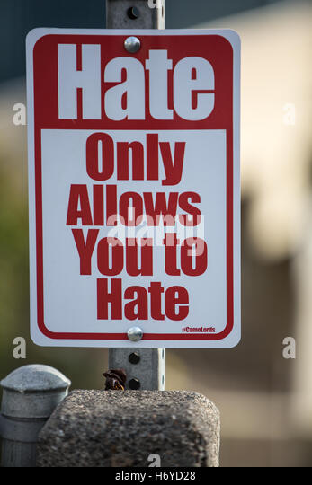 Hate Only Allows You to Hate Sign - Stock Image