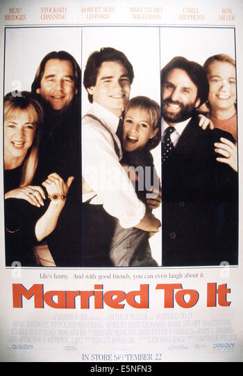 MARRIED TO IT, from left: Stockard Channing, Beau Bridges, Robert Sean Leonard, Mary Stuart Masterson, Ron Silver, - Stock Image