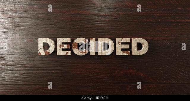 Decided - grungy wooden headline on Maple  - 3D rendered royalty free stock image. This image can be used for an - Stock Image