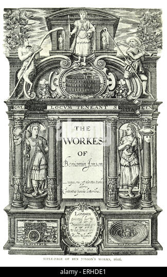 Title-page of Ben (Benjamin) Jonson's works, 1616. Celebrating frontispiece . English poet and dramatist, 1573 - Stock Image