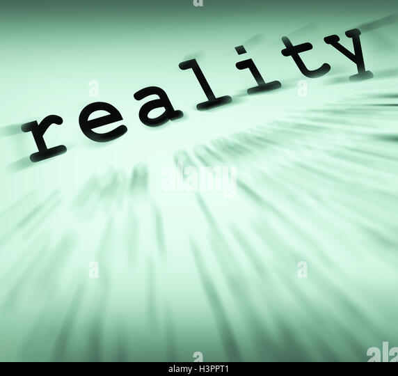 Reality Definition Displays Certainty And Facts - Stock Image