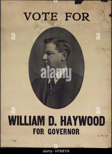 Political poster urging voters to choose Industrial Workers of the World (IWW) founder William 'Bill' Haywood - Stock Image