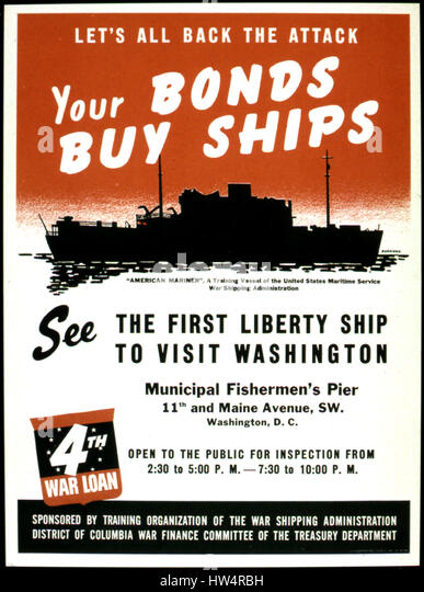 LIBERTY SHIPS  American poster advertising the Fourth War Loan and a Liberty class cargo ship visiting Washington, - Stock-Bilder