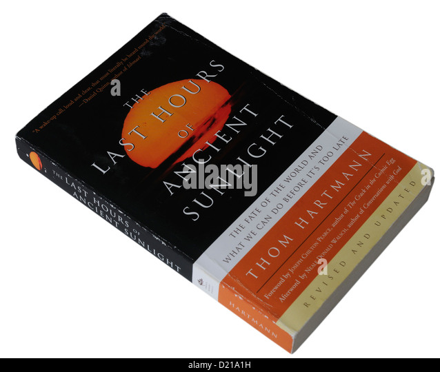 the last hours of ancient sunlight essay Get this from a library the last hours of ancient sunlight : waking up to personal and global transformation [thom hartmann.