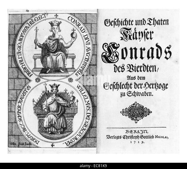 J P Gundling; The history  and Deeds of King Conrad IV (1228 – 1254) Duke of Swabia (1235–1246), King of Germany - Stock Image