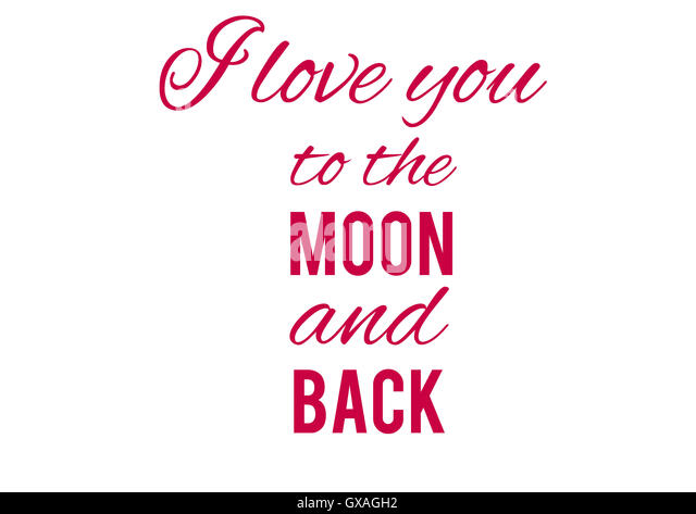 I love you to the moon and back, backgrounds, textures, motivation, poster, quotes, illustrations - Stock Image