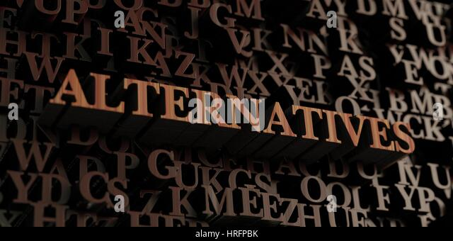 Alternatives - Wooden 3D rendered letters/message.  Can be used for an online banner ad or a print postcard. - Stock Image