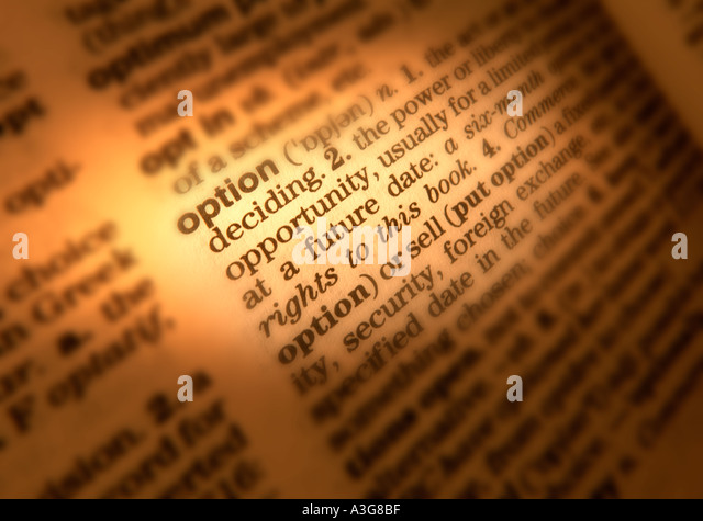 CLOSE UP OF DICTIONARY PAGE SHOWING DEFINITION OF THE WORD OPTION - Stock Image