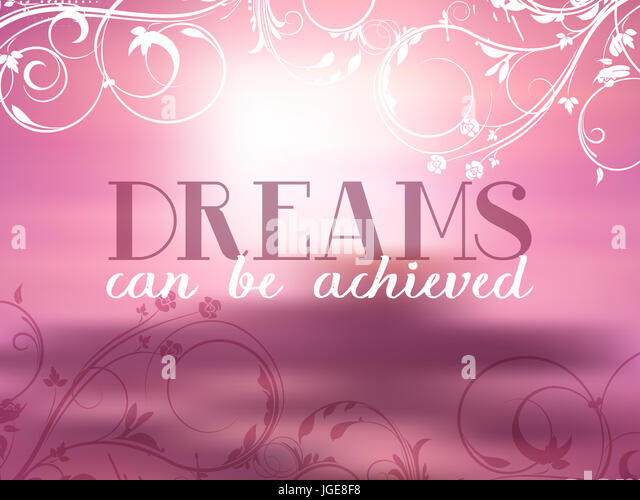 Decorative background with inspirational dreams quote - Stock Image