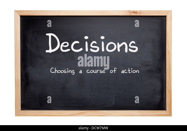 Decisions Concept - a blackboard with the words descisions, choosing a course of action. Clipping path for board. - Stock Image