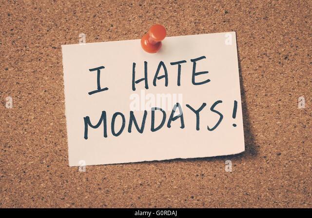 I hate mondays - Stock Image