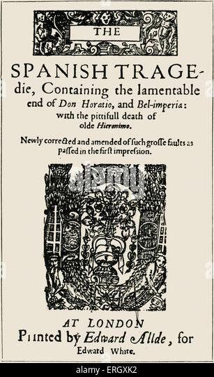 'Spanish Tragedy' by Thomas Kyd. Title page. English dramatist, 3 November 1558 – 16 July 1594. - Stock Image