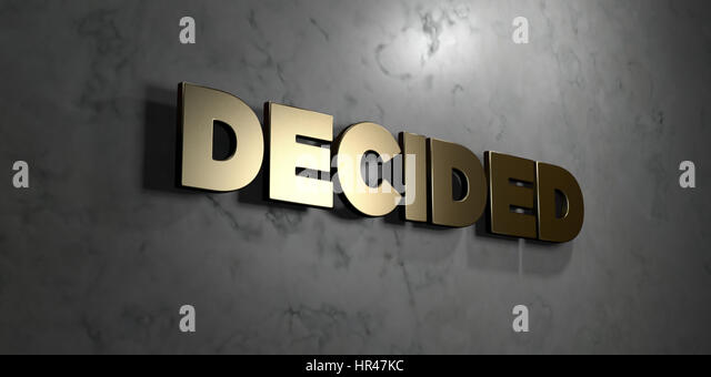 Decided - Gold sign mounted on glossy marble wall  - 3D rendered royalty free stock illustration. This image can - Stock Image