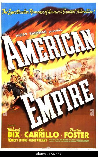 AMERICAN EMPIRE, from left: Guinn Williams, Richard Dix, Robert Preston, 1942 - Stock Image