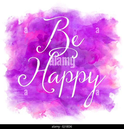 Werden Sie glücklich lila und rosa Aquarell inspirierend Zitat Stockbild